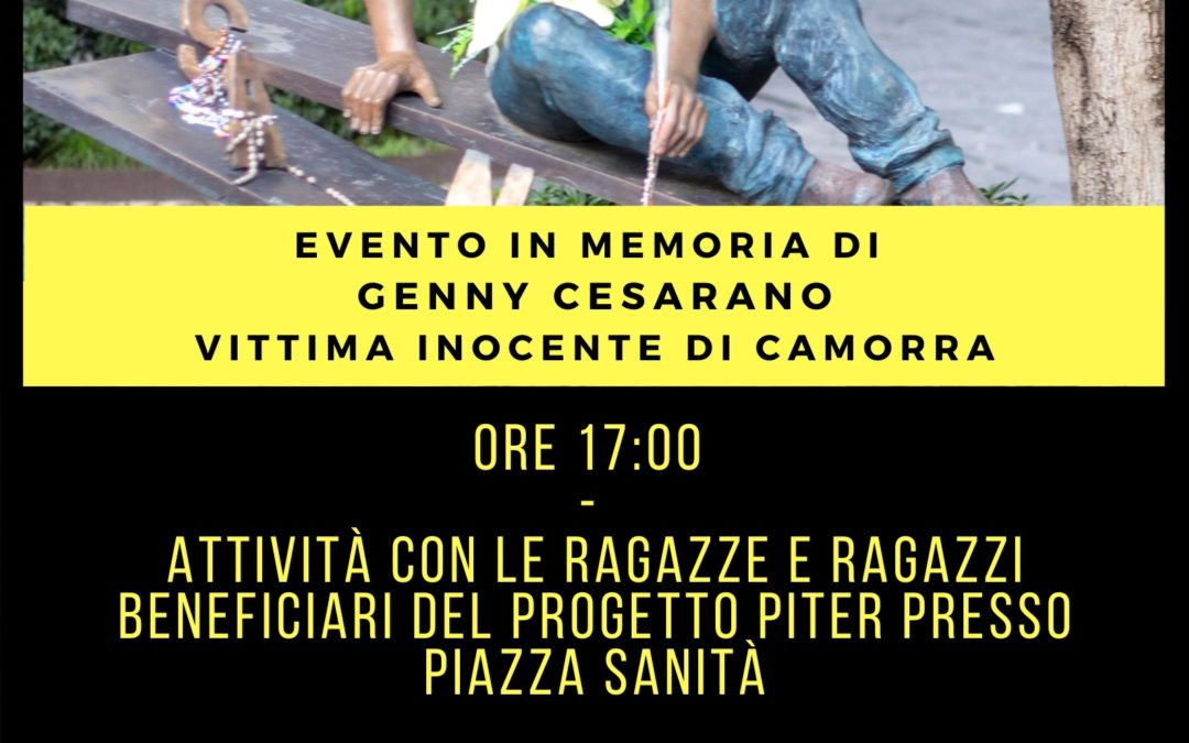 Il 6 settembre ci saranno anche i ragazzi del Progetto P.I.T.E.R. per ricordare Genny Cesarano, vittima innocente della camorra